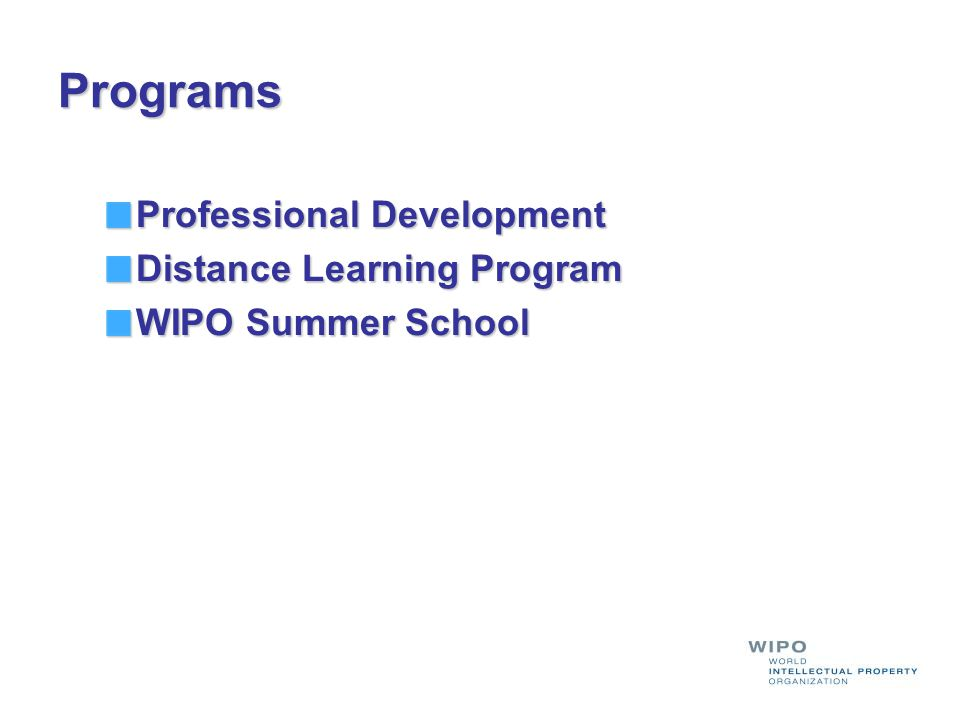 Programs Professional Development Distance Learning Program WIPO Summer School