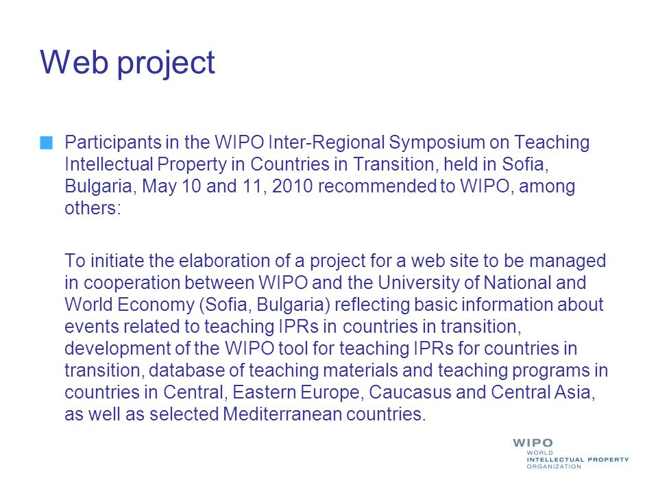 Web project Participants in the WIPO Inter-Regional Symposium on Teaching Intellectual Property in Countries in Transition, held in Sofia, Bulgaria, M