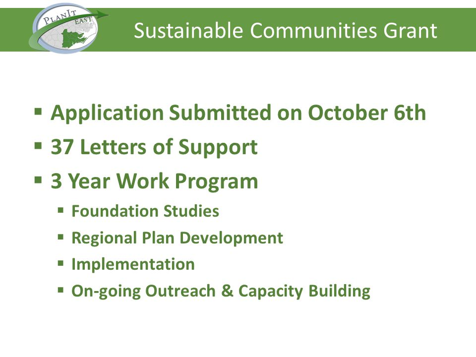 Application Submitted on October 6th 37 Letters of Support 3 Year Work Program Foundation Studies Regional Plan Development Implementation On-going Ou