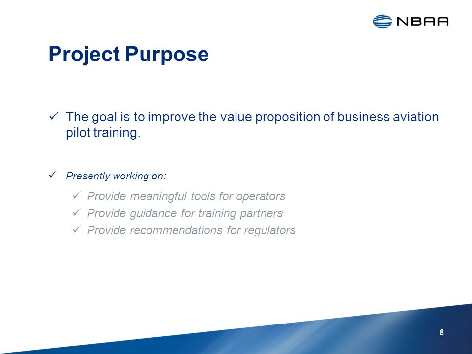 Project Purpose The goal is to improve the value proposition of business aviation pilot training.