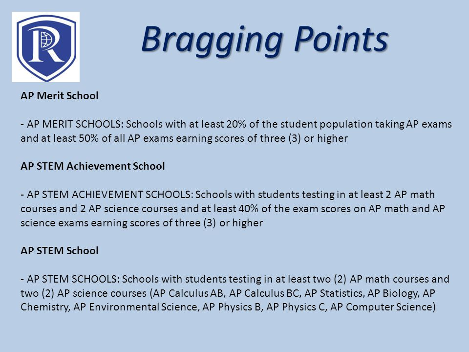 Bragging Points AP Merit School - AP MERIT SCHOOLS: Schools with at least 20% of the student population taking AP exams and at least 50% of all AP exa