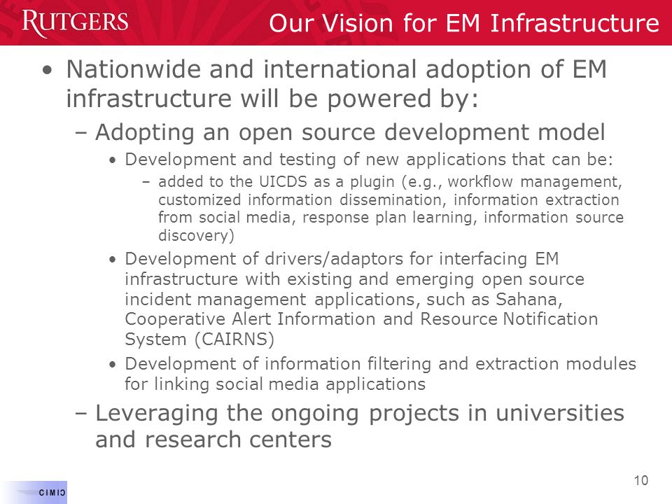 Nationwide and international adoption of EM infrastructure will be powered by: –Adopting an open source development model Development and testing of n