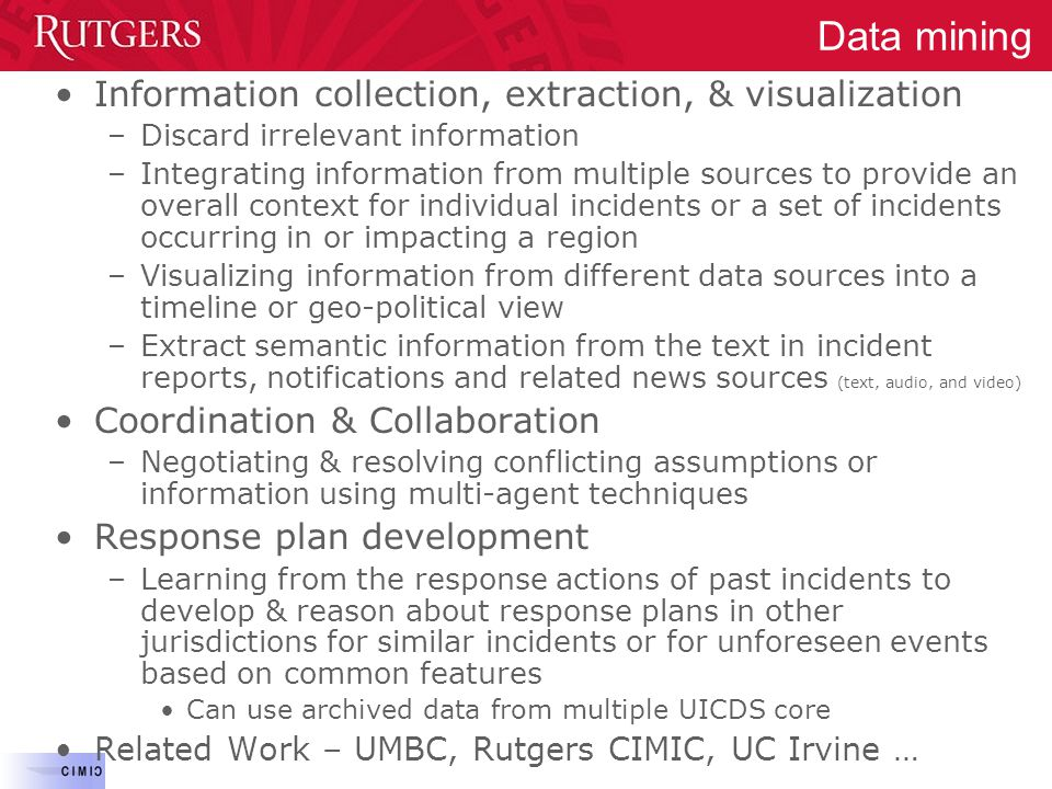 Information collection, extraction, & visualization –Discard irrelevant information –Integrating information from multiple sources to provide an overa