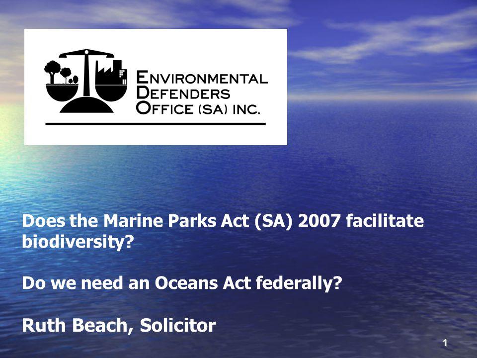 1 Does the Marine Parks Act (SA) 2007 facilitate biodiversity.