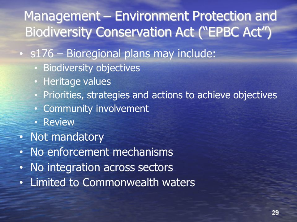 Management – Environment Protection and Biodiversity Conservation Act (EPBC Act) Management – Environment Protection and Biodiversity Conservation Act