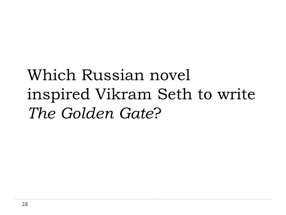 Which Russian novel inspired Vikram Seth to write The Golden Gate 28