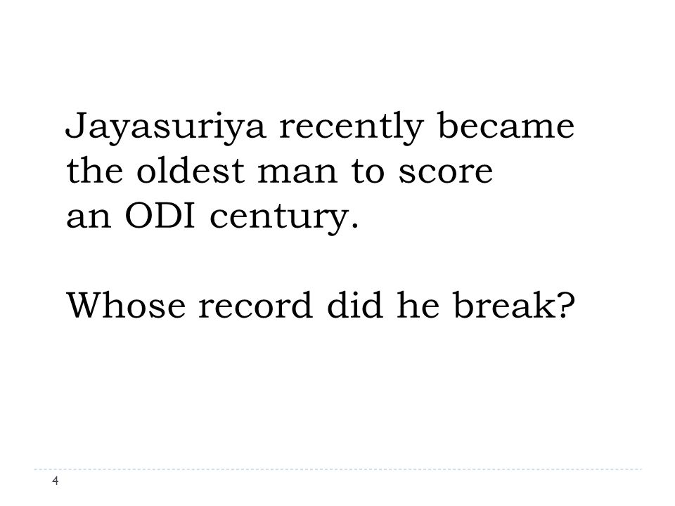 Jayasuriya recently became the oldest man to score an ODI century. Whose record did he break 4