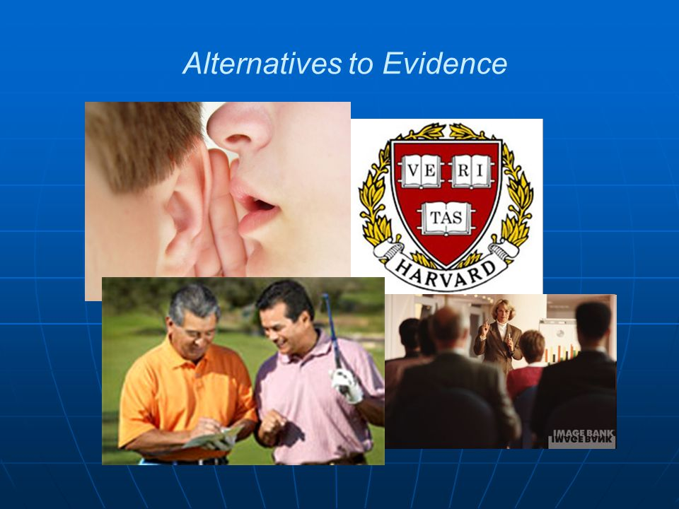 Alternatives to Evidence