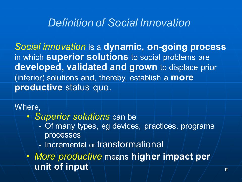 20 What social innovation is and why it matters Context Definition and dynamics Current state What is required to advance it Framework for action Role of government Case study: the Social Innovation Fund Questions and discussion Agenda