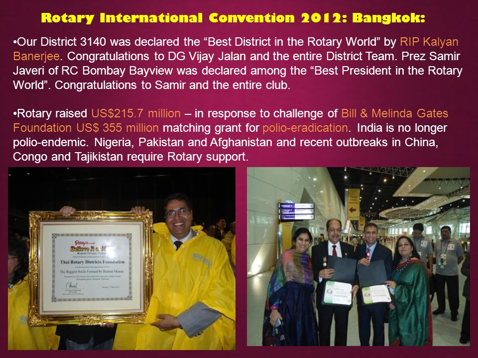 Rotary International Convention 2012: Bangkok: Our District 3140 was declared the Best District in the Rotary World by RIP Kalyan Banerjee. Congratula