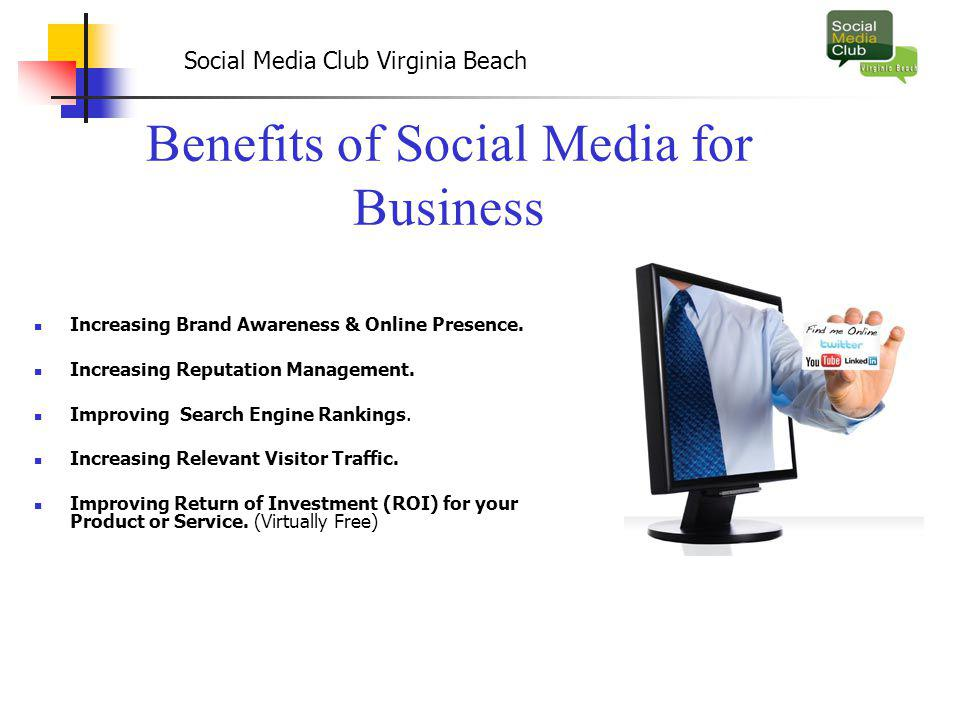 Social Media Club Virginia Beach Benefits of Social Media for Business Increasing Brand Awareness & Online Presence.