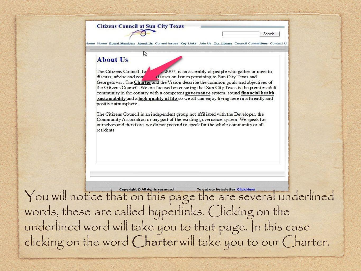 You will notice that on this page the are several underlined words, these are called hyperlinks.