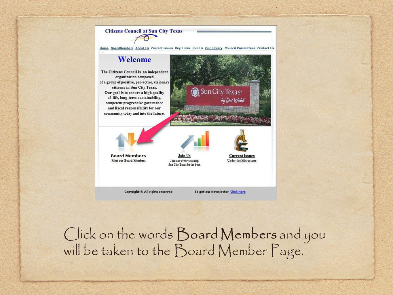 Click on the words Board Members and you will be taken to the Board Member Page.
