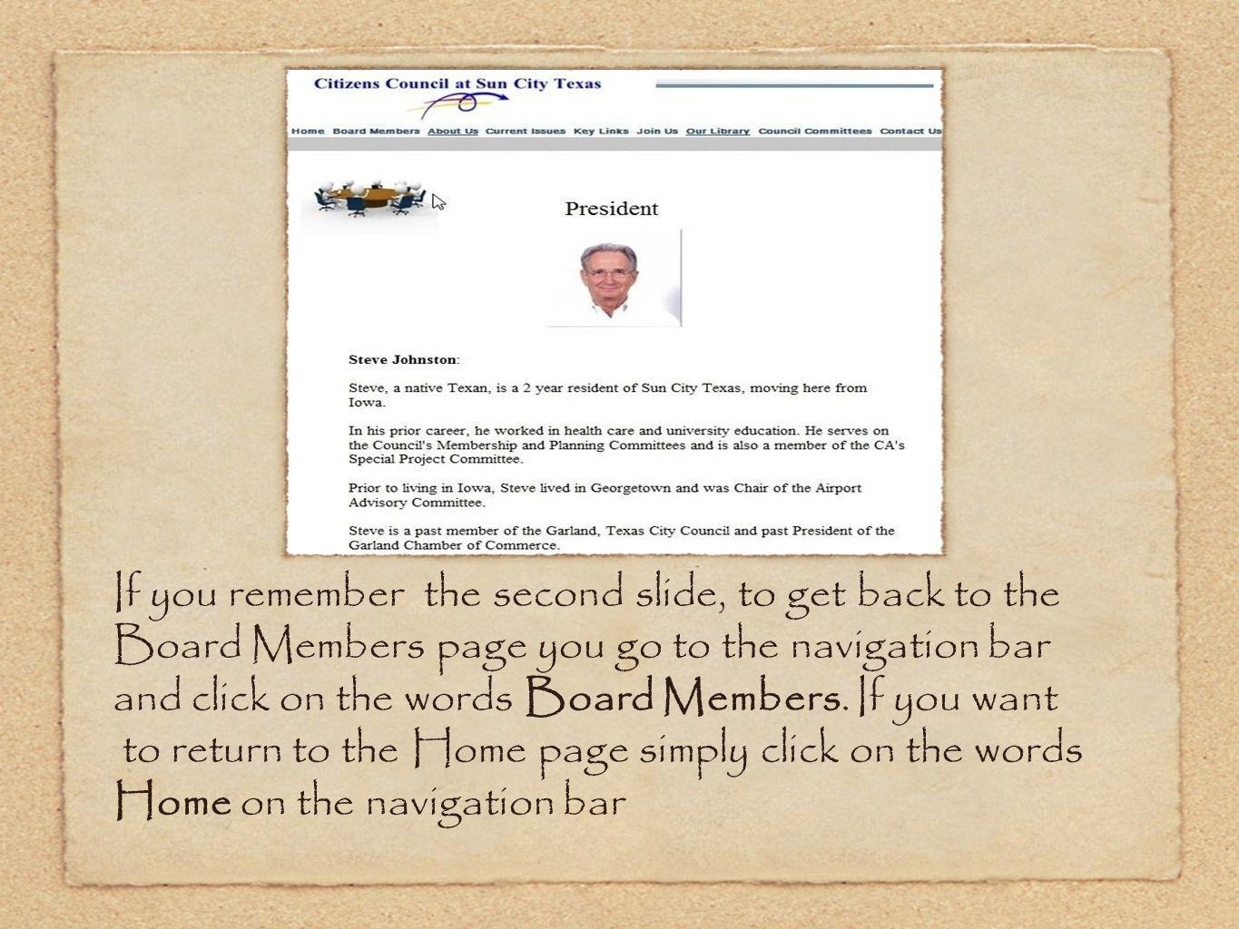 If you remember the second slide, to get back to the Board Members page you go to the navigation bar and click on the words Board Members.