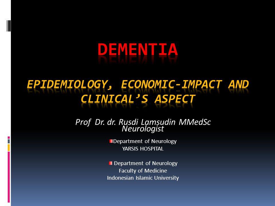 Prof Dr. dr. Rusdi Lamsudin MMedSc Neurologist Department of Neurology YARSIS HOSPITAL Department of Neurology Faculty of Medicine Indonesian Islamic