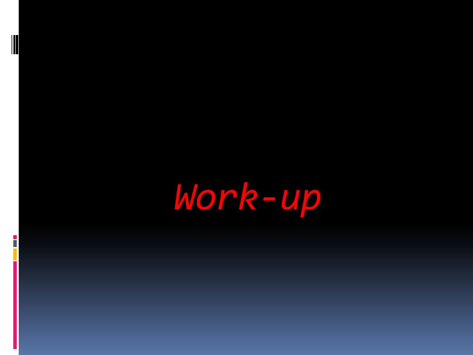 Work-up