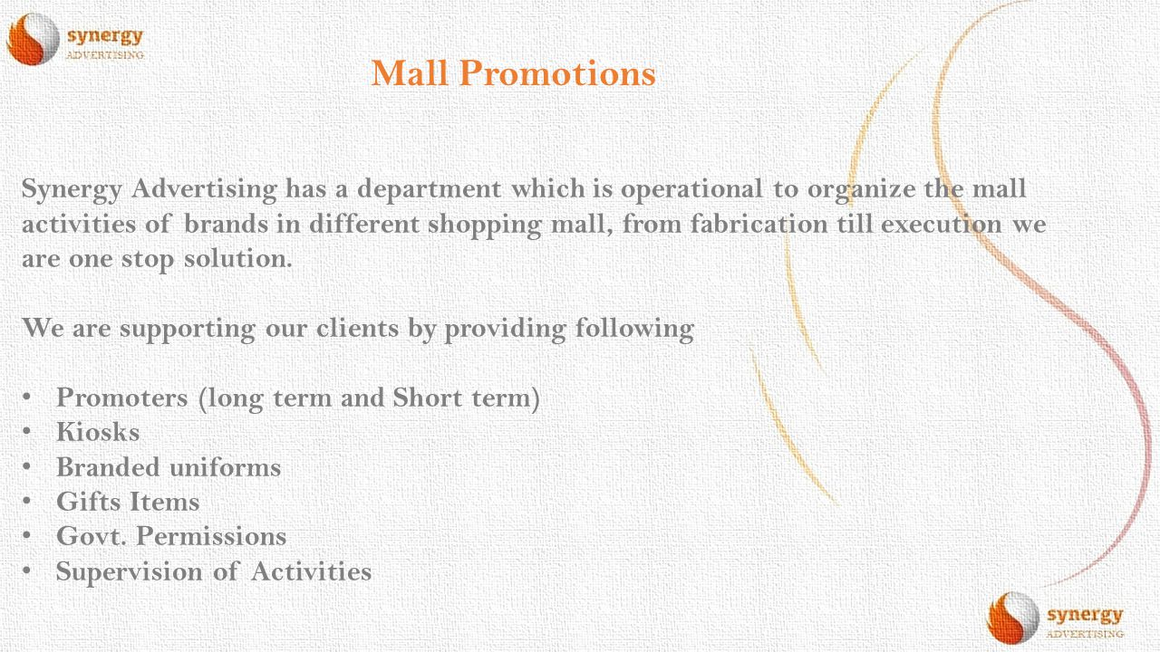 Mall Promotions Synergy Advertising has a department which is operational to organize the mall activities of brands in different shopping mall, from f