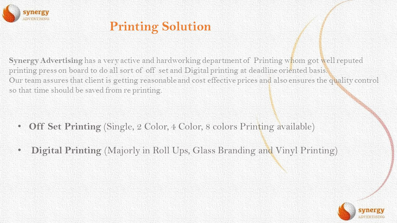 Printing Solution Synergy Advertising has a very active and hardworking department of Printing whom got well reputed printing press on board to do all