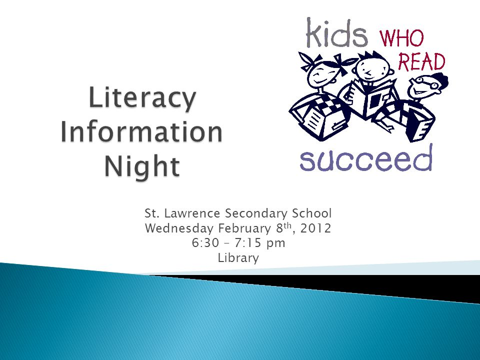 St. Lawrence Secondary School Wednesday February 8 th, 2012 6:30 – 7:15 pm Library