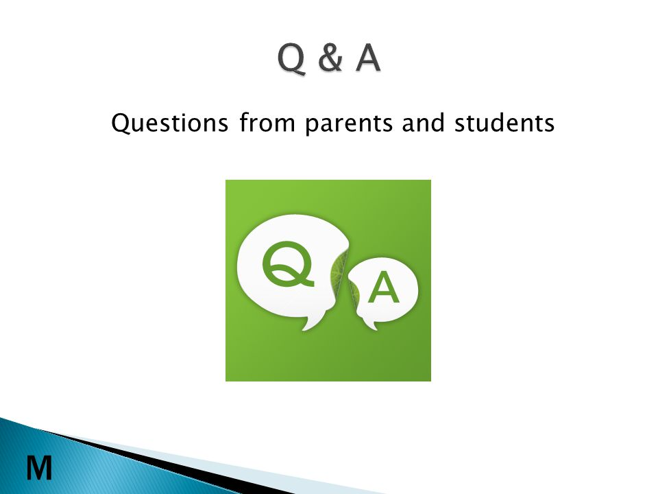 Questions from parents and students M