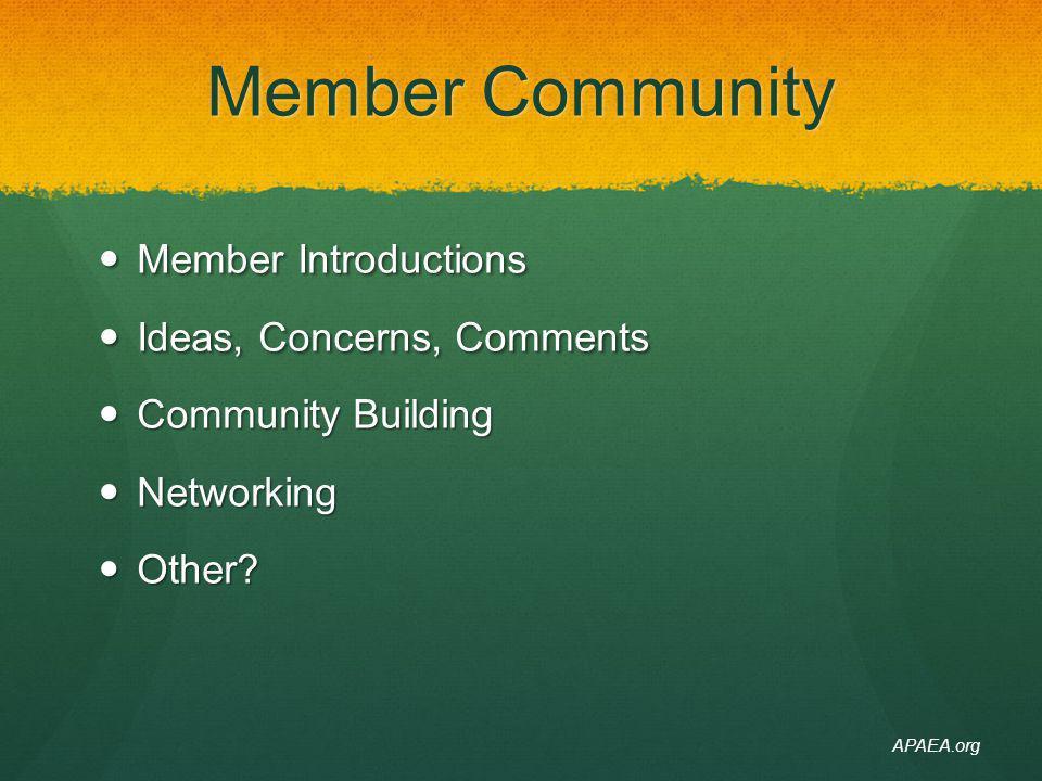 Member Community Member Introductions Member Introductions Ideas, Concerns, Comments Ideas, Concerns, Comments Community Building Community Building N