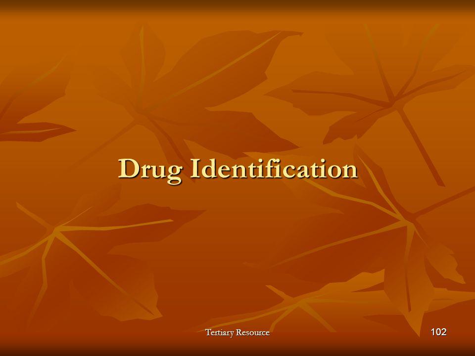 Tertiary Resource102 Drug Identification