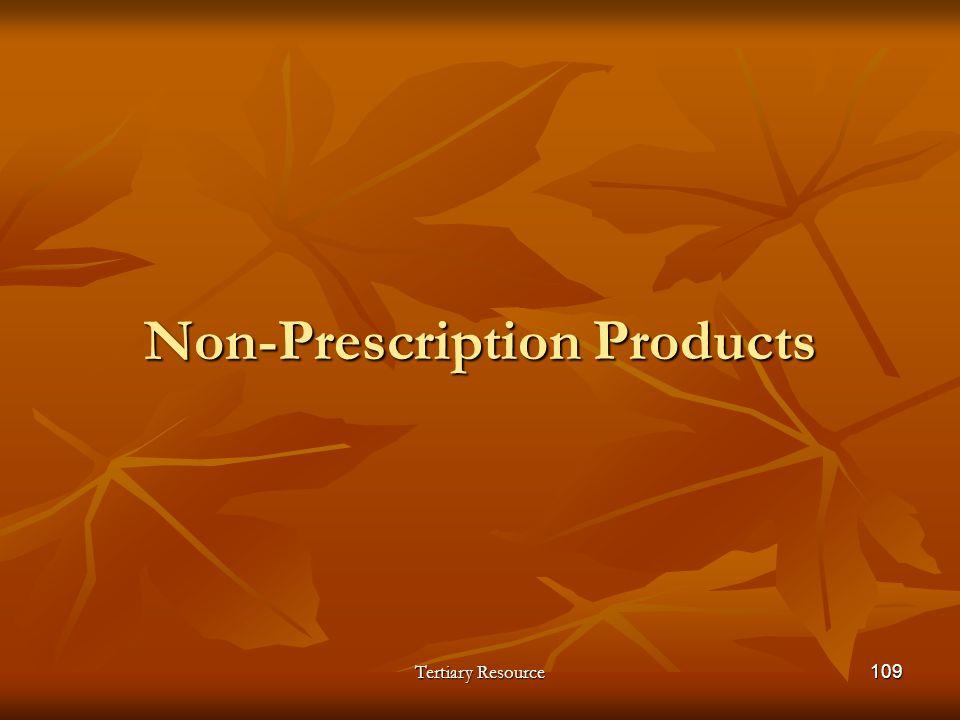 Tertiary Resource109 Non-Prescription Products