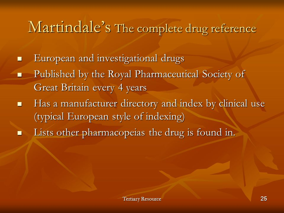 Tertiary Resource25 European and investigational drugs European and investigational drugs Published by the Royal Pharmaceutical Society of Great Brita