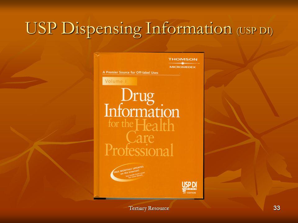 USP Dispensing Information (USP DI) Tertiary Resource33