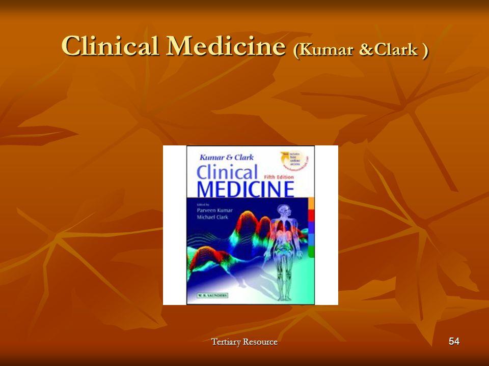 Clinical Medicine (Kumar &Clark ) Tertiary Resource54