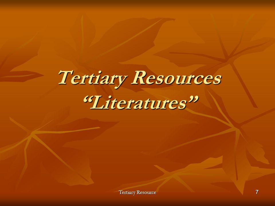 Tertiary Resource7 Tertiary Resources Literatures