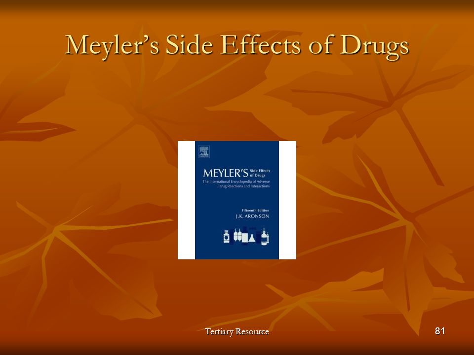 Meylers Side Effects of Drugs Tertiary Resource81