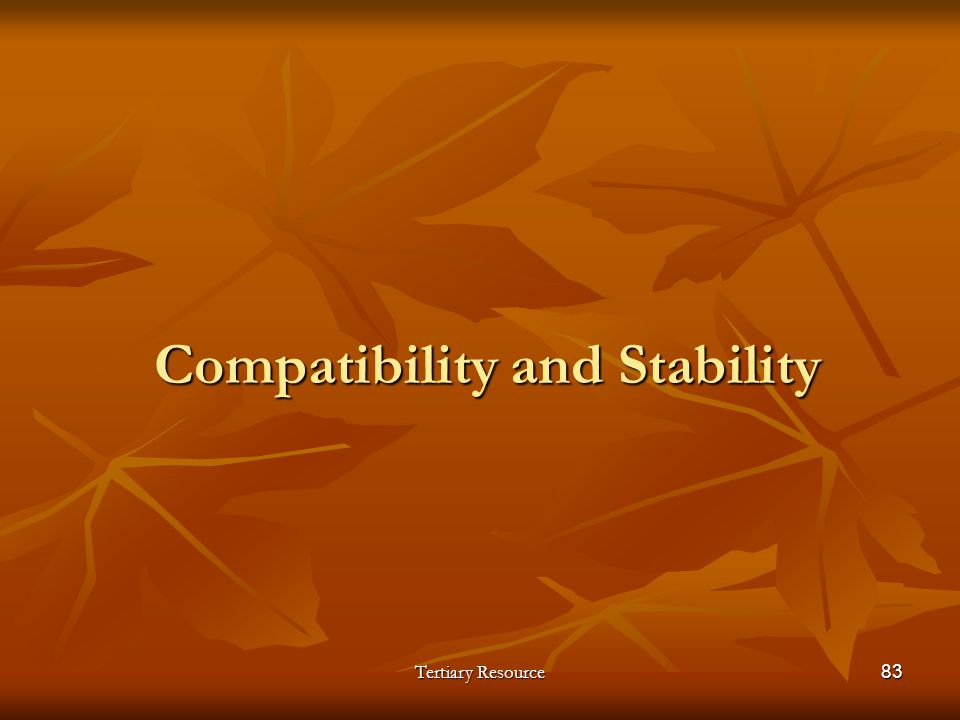 Tertiary Resource83 Compatibility and Stability