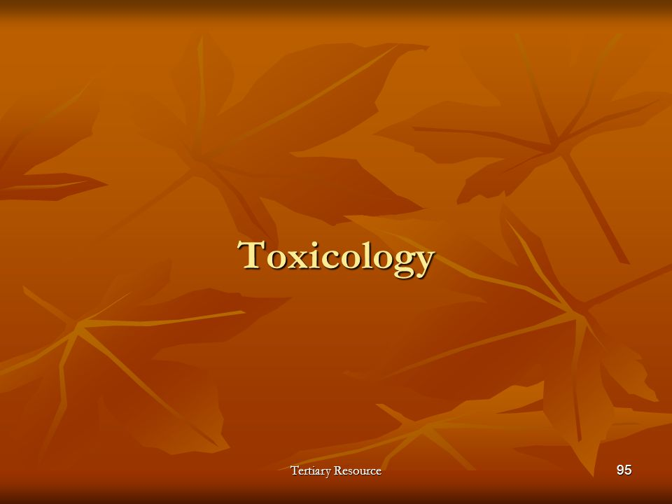 Tertiary Resource95 Toxicology