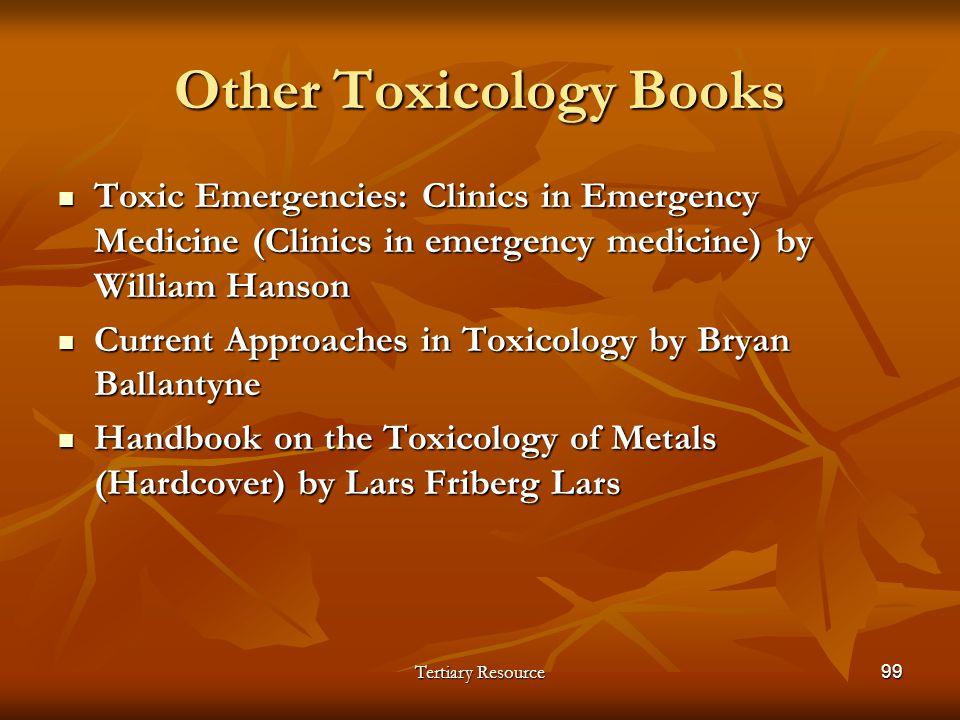 Tertiary Resource99 Toxic Emergencies: Clinics in Emergency Medicine (Clinics in emergency medicine) by William Hanson Toxic Emergencies: Clinics in E