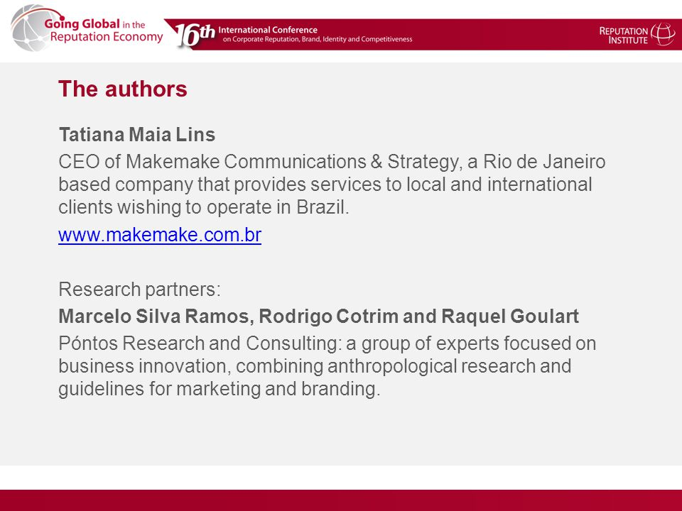 The authors Tatiana Maia Lins CEO of Makemake Communications & Strategy, a Rio de Janeiro based company that provides services to local and international clients wishing to operate in Brazil.