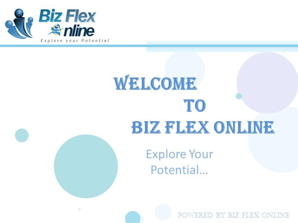 LeftRightBiz Flex Steps Biz Flex Steps Commission *2 1US$ 2 Cash 222 223 224 225 US$ 2 Biz Flex Savings (BFS) 20/20 2 Circles (10 Steps Max/day) US$ 4 =2Biz Flex Savings (BFS) STEPS OF EARNINGS IN GOLDEN ACCOUNT (ONLY SILVER ACCOUNT COMMISSION) Powered By Biz Flex Online
