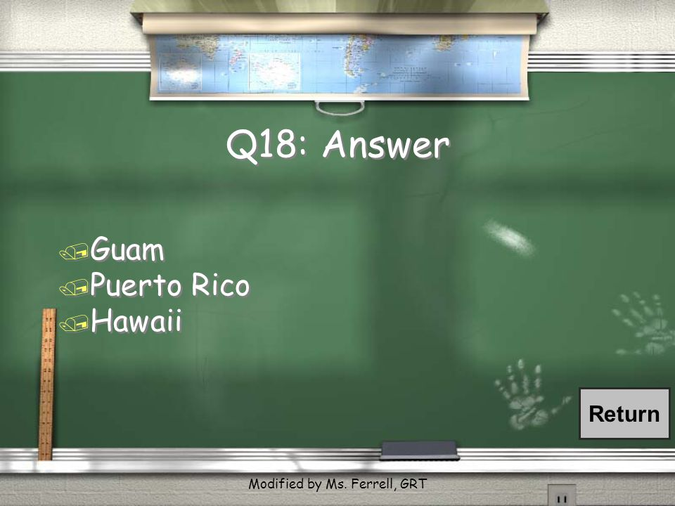 Q18: Which of the following places are still part of the U.S.? Choose all that apply. / Guam / Philippines / Cuba / Puerto Rico / Hawaii / Guam / Phil