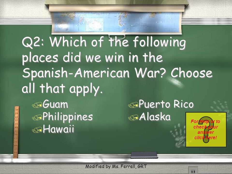 Q2: Which of the following places did we win in the Spanish-American War.