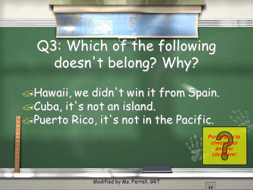 Q3: Which of the following doesn t belong.Why. / Hawaii, we didn t win it from Spain.