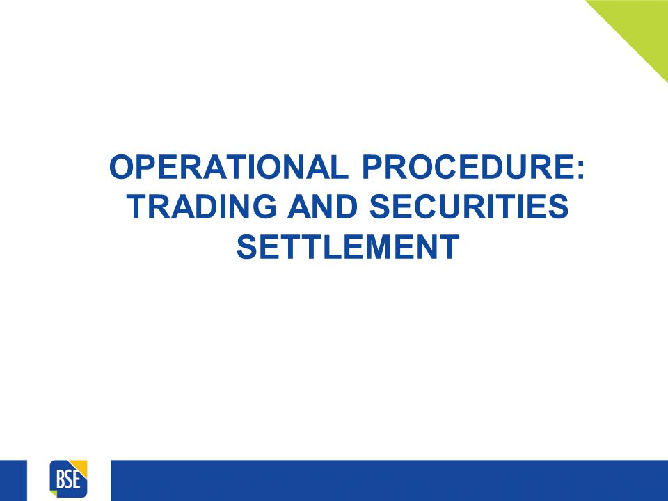 OPERATIONAL PROCEDURE: TRADING AND SECURITIES SETTLEMENT