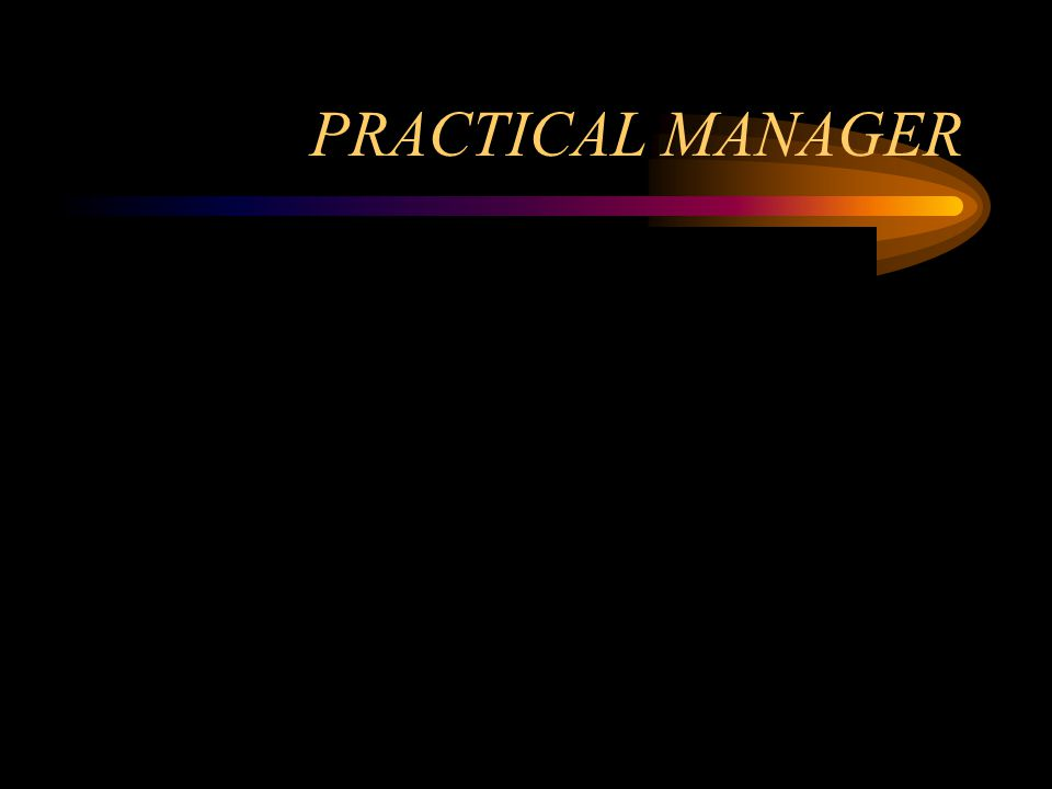 PRACTICAL MANAGER