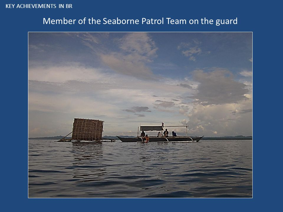 KEY ACHIEVEMENTS IN BR Member of the Seaborne Patrol Team on the guard