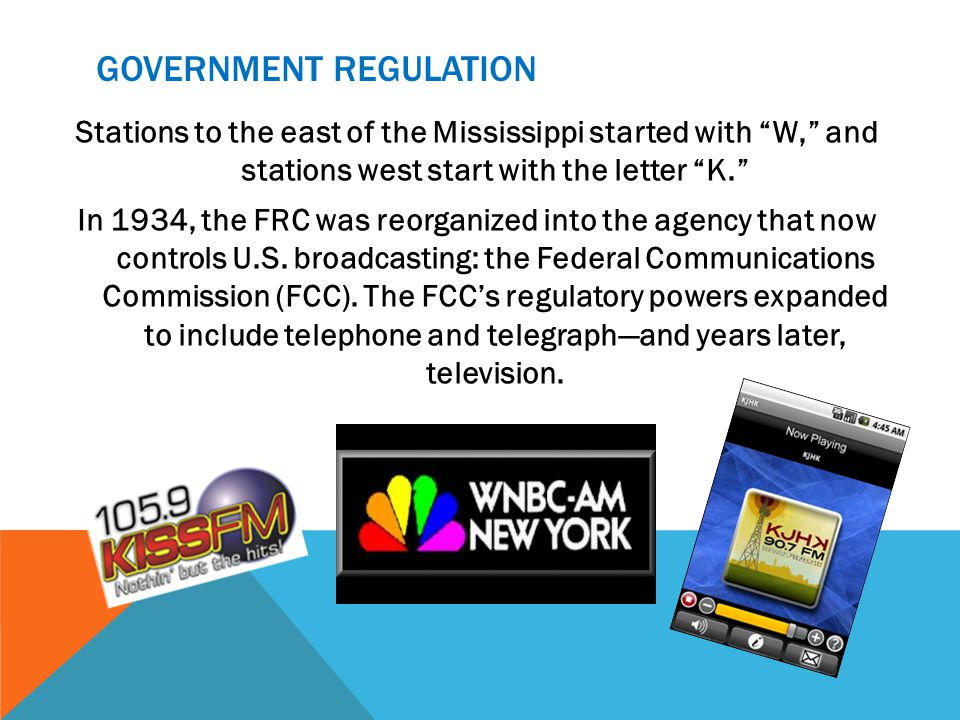 GOVERNMENT REGULATION Stations to the east of the Mississippi started with W, and stations west start with the letter K.