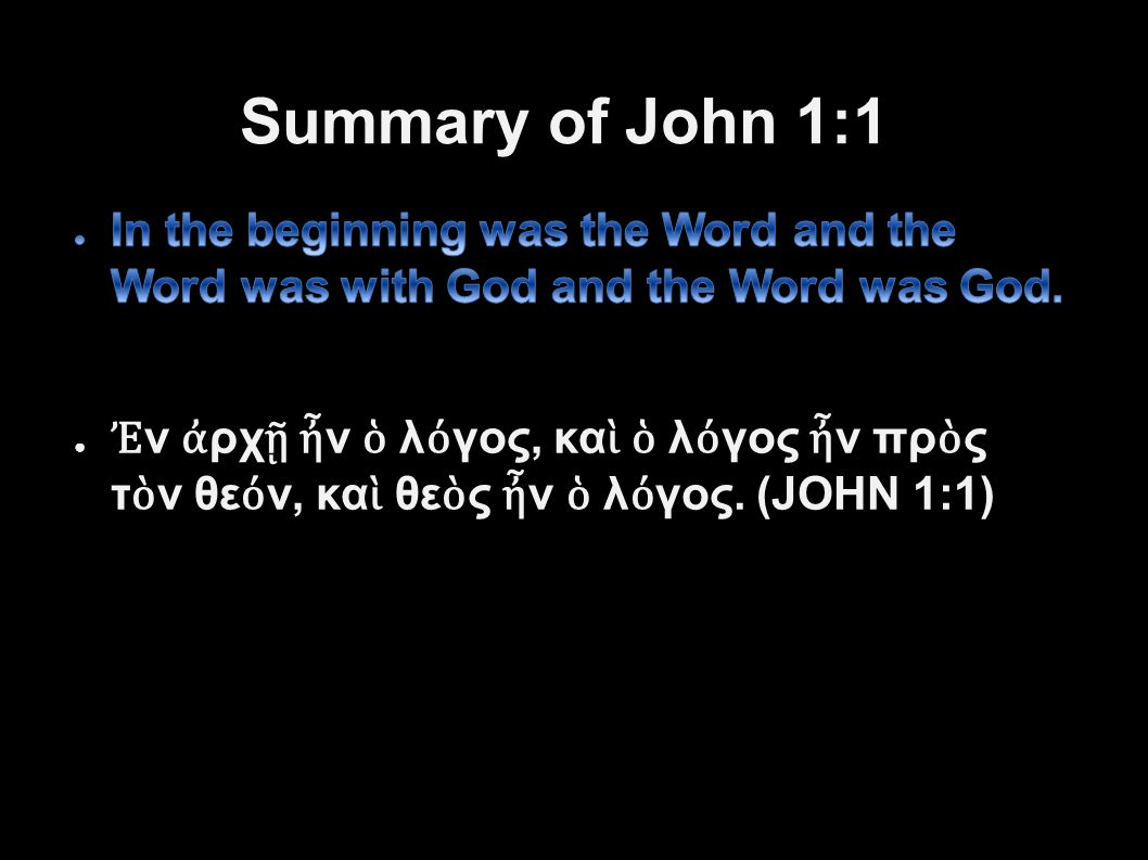 Summary of John 1:1 22Applied-Apologetics