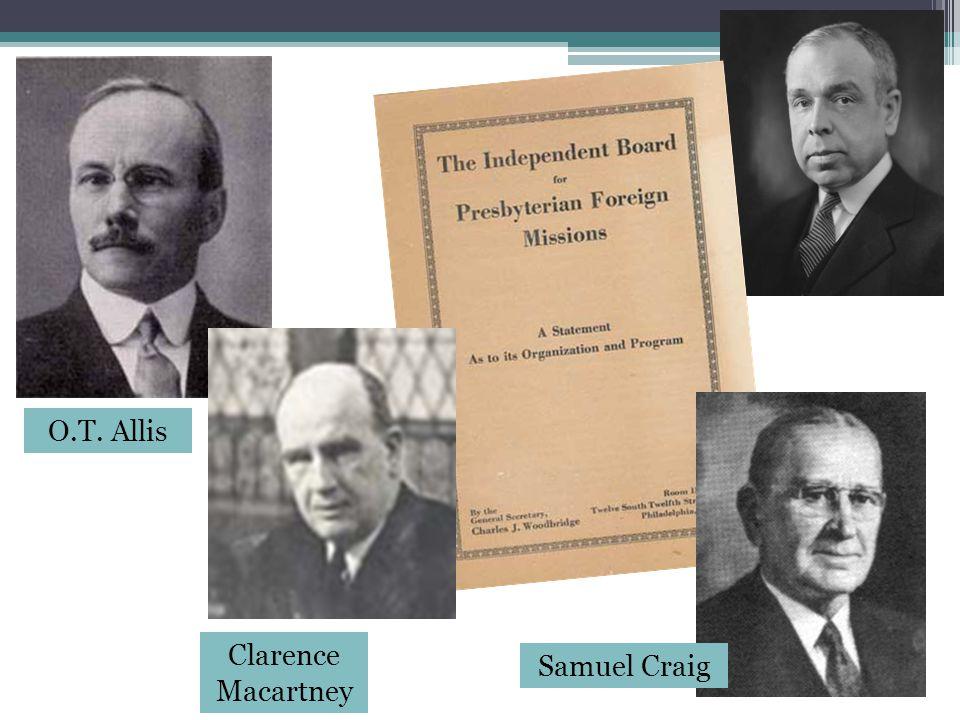 O.T. Allis Clarence Macartney Samuel Craig