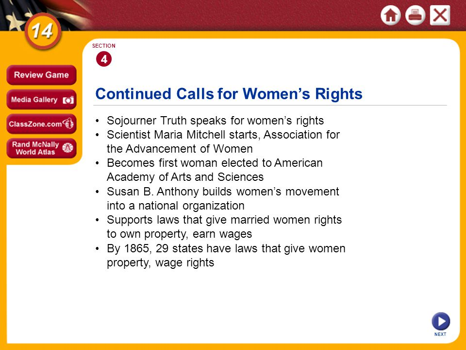 Continued Calls for Womens Rights NEXT 4 SECTION Sojourner Truth speaks for womens rights Susan B. Anthony builds womens movement into a national orga