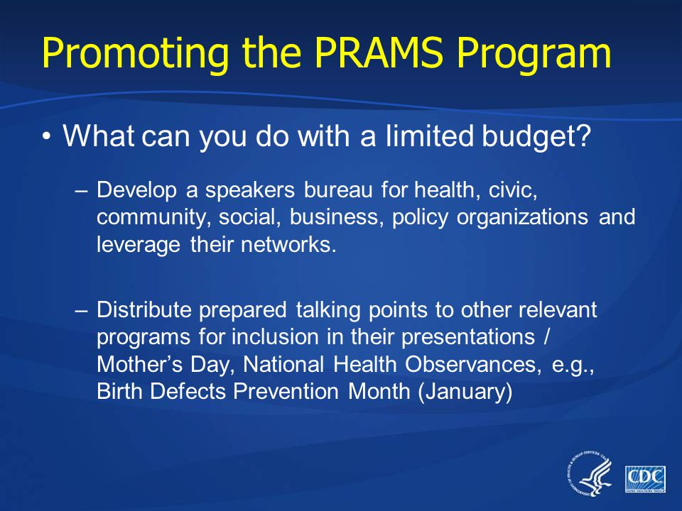Promoting the PRAMS Program Promotion = How will you promote your product? –Marketing communication falls into two categories: Personal – reaching one