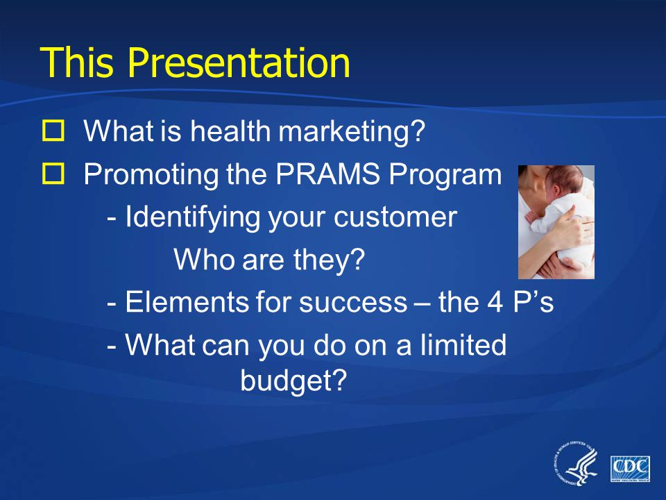 Promoting the PRAMS Program Place = Where and how are the customers going to get the product.