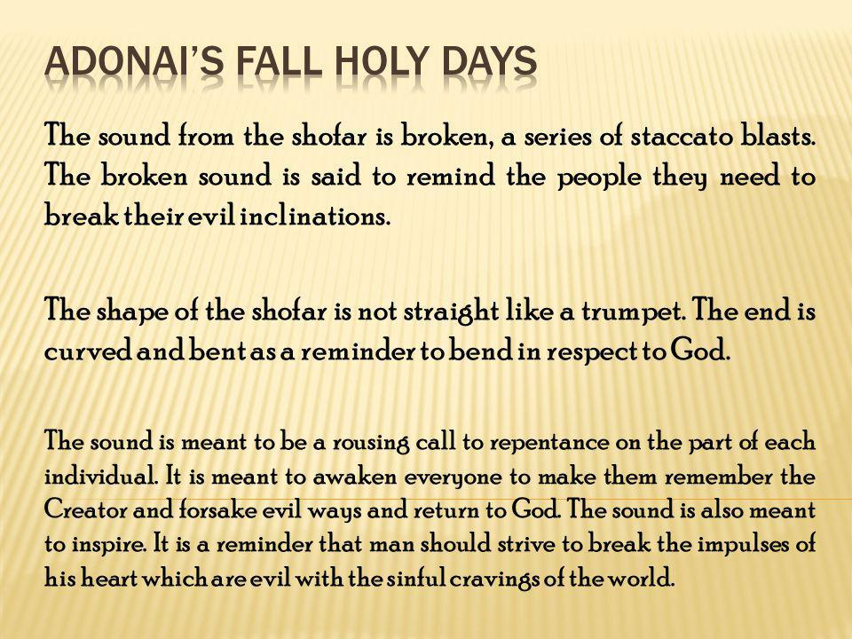The sound from the shofar is broken, a series of staccato blasts.